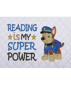 Chase Paw Patrol reading is my super power
