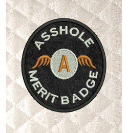 Asshole Merit Badge 2 designs 4 sizes