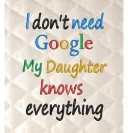 I don't need google my daughter knows everything