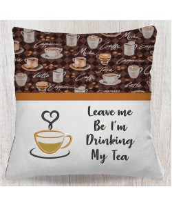 Cup tea with Leave me reading pillow
