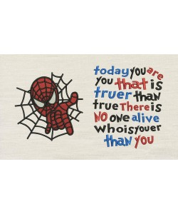 Spiderman embroidery with today you are you