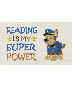 Chase Paw Patrol with Reading is My Superpower designs