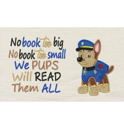 Chase Paw Patrol with No book too big designs