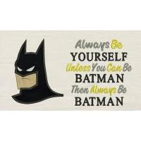 Batman face with Always Be Batman